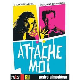 Attache moi ! / Pedro Almodovar | Almodovar, Pedro (1949-....). Monteur