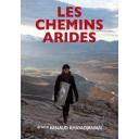 Les chemins arides, / Arnaud Khayadjanian, réal. | Khayadjanian, Arnaud. Metteur en scène ou réalisateur