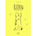 Björn : six histoires d'ours / Delphine Perret | Perret, Delphine. Auteur. Illustrateur