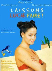 Laissons Lucie faire ! / Emmanuel Mouret, réal., scénario | Mouret, Emmanuel. Monteur