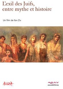 L' exil des juifs, entre mythe et histoire / Ilan Ziv, réal. | Ziv, Ilan. Metteur en scène ou réalisateur