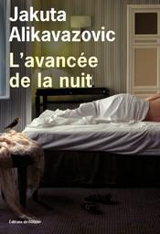 L' avancée de la nuit / Jakuta Alikavazovic |