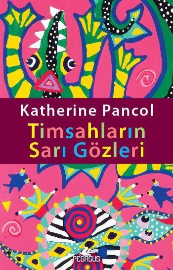 Timsahlarin Sari Gözleri : Les yeux jaunes des crocodiles / Katherine Pancol |