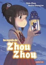 Le monde de Zhou Zhou. 1 / dessin : Golo Zhao | Zhao, Golo. Illustrateur