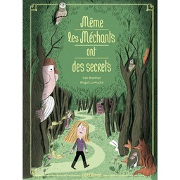 Même les méchants ont des secrets / Ilan Brenman | Brenman, Ilan (1973-....). Auteur