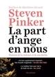 La part d'ange en nous : histoire de la violence et de son déclin / Steven Pinker   Pinker, Steven (1954-....). Auteur