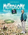 Métronome 2 illustré / Lorànt Deutsch   Deutsch, Lorànt (1975-....). Auteur