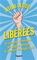 Libérées ! : Le combat féministe se gagne devant le panier de linge sale / Titiou Lecoq  