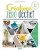 Créations zéro déchet : cousez vos objets du quotidien dans une démarche éco-responsable / Camille Binet-Dezert   Binet-Dezert, Camille. Auteur