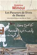 Les passeurs de livres de Daraya : une bibliothèque secrète en Syrie / Delphine Minoui | Minoui, Delphine. Auteur