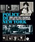 Police de New York : 200 ans de crimes et de faits divers | Fuligni, Bruno. Auteur