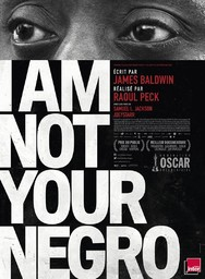 I am not your negro / Raoul Peck, réal. | Peck, Raoul. Metteur en scène ou réalisateur. Scénariste