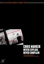 Chris Marker, never explain, never complain / Jean-Marie Barbe, Arnaud Lambert, réal. | Barbe, Jean-Marie. Metteur en scène ou réalisateur. Scénariste