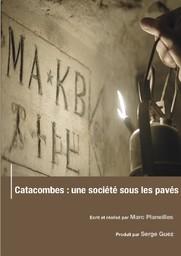 Catacombes, une société sous les pavés / Marc Planeilles, réal. | Planeilles, Marc. Metteur en scène ou réalisateur. Scénariste
