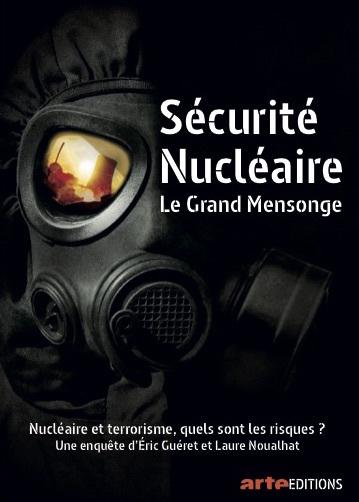 Sécurité nucléaire : Le grand mensonge / Eric Gueret, réal. | Guéret, Eric. Metteur en scène ou réalisateur. Scénariste