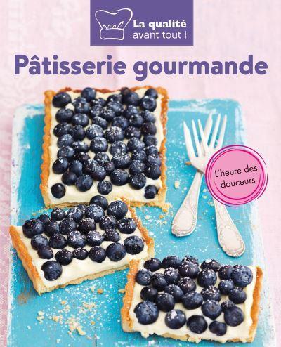 Pâtisserie gourmande / traduit de l'allemand par Christine Chareyre |