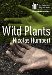 Wild Plants / Nicolas Humbert, réal. |