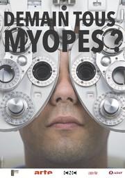 Demain, tous myopes ? / Christophe Kilian, réal. | Kilian, Christophe. Metteur en scène ou réalisateur