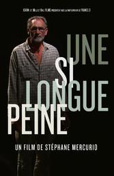 Une si longue peine / Stéphane Mercurio, réal. |