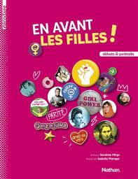 En avant les filles ! : débats & portraits / écrit par Sandrine Mirza | Mirza, Sandrine. Auteur