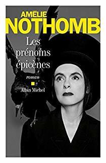 Les prénoms épicènes / Amélie Nothomb |