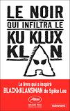 Le Noir qui infiltra le Ku Klux Klan / Ron Stallworth | Stallworth, Ron. Auteur