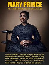 Mary Prince - Récit autobiographique d'une esclave antillaise / Arnaud Emery, réal. | Emery, Arnaud. Metteur en scène ou réalisateur