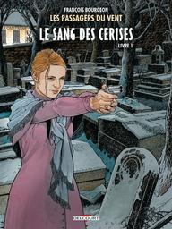 Le sang des cerises. 8, Rue de l'abreuvoir : Livre 1 / François Bourgeon |