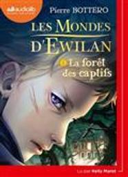 La forêt des captifs / Pierre Bottero | Bottero, Pierre (1964-2009). Auteur