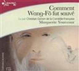Comment Wang-Fô fut sauvé : texte intégral / Marguerite Yourcenar, aut. |
