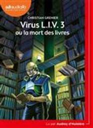 Virus LIV 3 ou La mort des livres / Christian Grenier | Grenier, Christian. Auteur