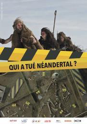 Qui a tué Néandertal ? / Thomas Cirotteau, réal. |