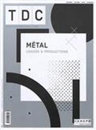TDC, Textes et documents pour la classe. . 1120, Métal : usages & productions |