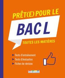 Prêt(e) pour le bac L : toutes les matières / avec la collaboration de Laurence Bordas, Stéphane Ernet, Pierre Larivière, Sophie Pereira |