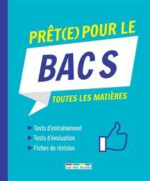 Prêt(e) pour le bac S : toutes les matières / avec la collaboration de Laurence Bordas, Manon Corbin, Stéphane Ernet et al. |