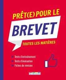 Prêt(e) pour le brevet : toutes les matières / avec la collaboration de Caroline Bouloc, Geneviève Dubois, Sylvie Grécourt et al. |