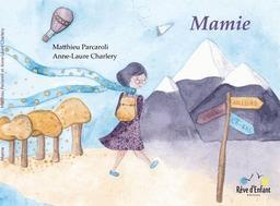 Mamie / écrit par Matthieu Parcaroli | Parcaroli, Matthieu (1980-....). Auteur