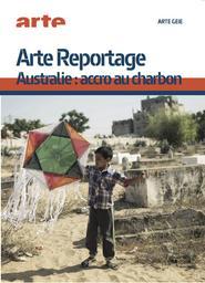 Australie : accro au charbon / Laurent Cibien, Pascal Carcanade, réal. |