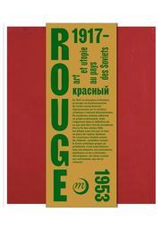 Rouge : art et utopie au pays des Soviets, 1917-1953 / édité par Nicolas Liucci-Goutnikov  