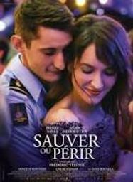 Sauver ou périr / Frédéric Tellier, réal. | Tellier, Frédéric. Metteur en scène ou réalisateur. Scénariste. Compositeur