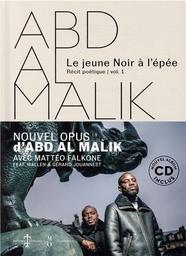 Le jeune Noir à l'épée : récit poétique. 1 / Abd al Malik | Abd al Malik (1975-....). Auteur