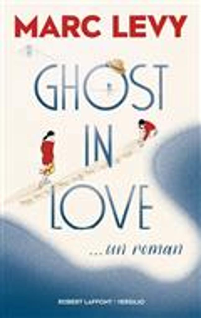 Ghost in love / Marc Levy |