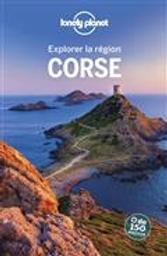 Corse : explorer la région / Claire Angot, Jean-Bernard Carillet, Olivier Cirendini et al. |