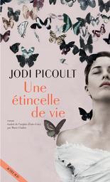 Une étincelle de vie / Jodi Picoult | Picoult, Jodi. Auteur