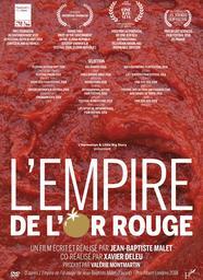 L' Empire de l'or rouge / Jean-Baptiste Malet, Xavier Deleu, réal. | Malet, Jean-Baptiste. Metteur en scène ou réalisateur