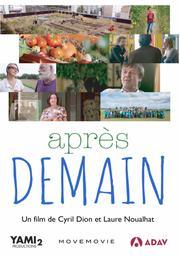 Après Demain / Cyril Dion, Laure Noualhat, réal. | Dion, Cyril. Metteur en scène ou réalisateur
