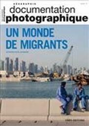 Documentation photographique (La). . 8129, Un monde de migrants / Catherine Wihtol de Wenden | Wihtol de Wenden, Catherine. Auteur