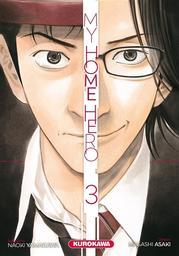 My home hero. 3 / scénario, Naoki Yamakawa |
