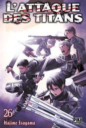 L'attaque des titans. 26 / Hajime Isayama  