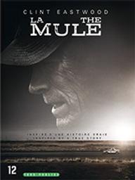 Mule (La) / Clint Eastwood, réal. | Eastwood, Clint (1930-). Metteur en scène ou réalisateur